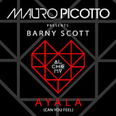 Ayala (Can You Feel) [feat. Barny Scott] by Mauro Picotto