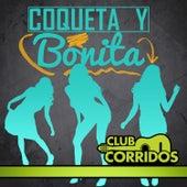 Club Corridos Presenta: Coqueta y Bonita by Various Artists