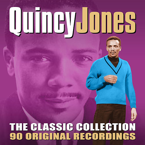 The Classic Collection (90 Original Recordings) von Quincy Jones