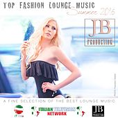 Top Fashion Lounge Music Summer 2016 by Various Artists