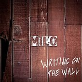 Writing on the Wall by Milo