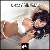Crazy Minimal by Various Artists