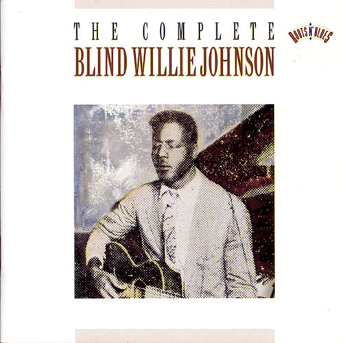 The Complete Blind Willie Johnson by Blind Willie Johnson