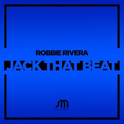 Jack That Beat by Robbie Rivera