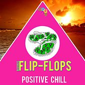 Positive Chill - EP by Various Artists