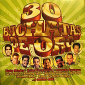 30 Bachatas de Oro by Various Artists