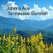 Tennessee Summer by Johnny Ace