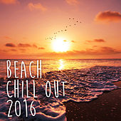 Beach Chill Out 2016 by Various Artists