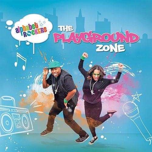 The Playground Zone by Alphabet Rockers