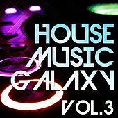 House Music Galaxy, Vol. 3 - EP by Various Artists