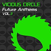 Vicious Circle Future Anthems, Vol. 3 - EP by Various Artists