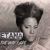 The Way I Are by Etana