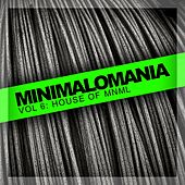 Minimalomania, Vol. 6: House Of Mnml - EP by Various Artists