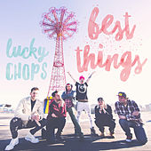 Best Things by Lucky Chops