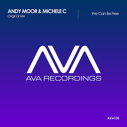 We Can Be Free by Andy Moor