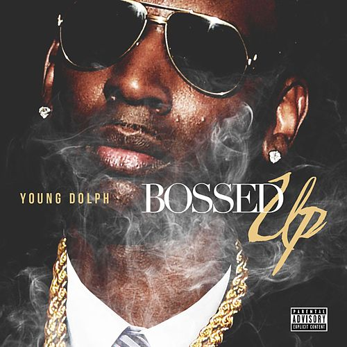 Bossed Up by Young Dolph
