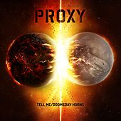 Tell Me / Doomsday Horns - Single by Proxy