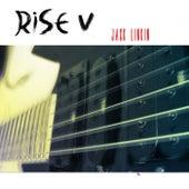 Rise V by Jack Linkin