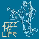 Jazz My Life by Various Artists