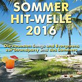 Sommer Hit-Welle 2016 by Various Artists