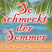 So schmeckt der Sommer (Die Holiday Hits des Jahres) by Various Artists