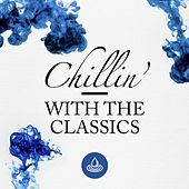 Chillin' with the Classics von Various Artists