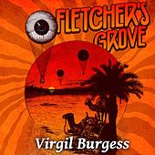 Virgil Burgess (Live) by Fletcher's Grove