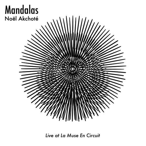 Mandalas (Live at La Muse en Circuit) by Noel Akchoté