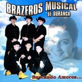 Buscando Amores... by Brazeros Musical De Durango