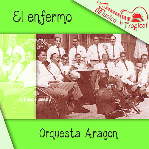 El enfermo by Orquesta Aragon