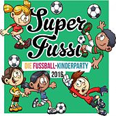 Super Fussi - Fussball Kinderparty 2016 von Various Artists