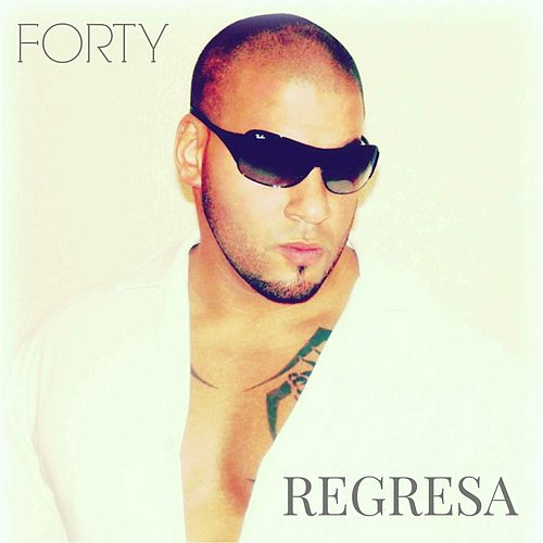 Regresa by Forty
