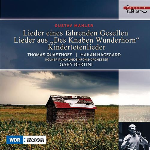 MAHLER, G.: Lieder eines fahrenden Gesellen / Kindertotenlieder / Des Knaben Wunderhorn (excerpts) (Quasthoff, Hagegard, Bertini) by Various Artists
