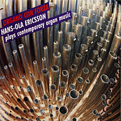 Organo con Forza - Hans-Ola Ericsson plays contemporary organ music by Hans-Ola Ericsson