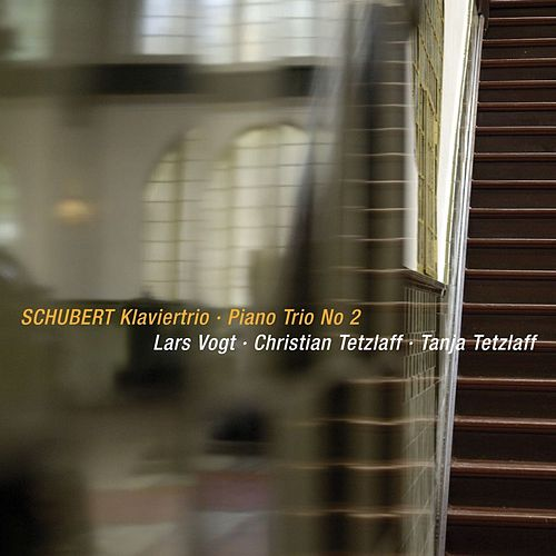 Schubert Piano Trio No 2 by Vogt, Lars, Tetzlaff, Christian