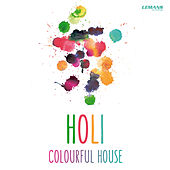 Holi - Colourful House by Various Artists