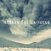 Can Find My Oasis by Across The Universe