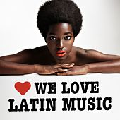 We Love Latin Music by Various Artists