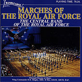 Marches of The Royal Air Force by The Central Band Of The Royal Air Force