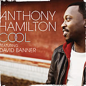 Cool by Anthony Hamilton