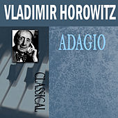 Adagio by Vladimir Horowitz