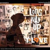 Long Way Up - The Basement Tapes by T-Love