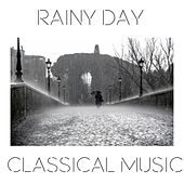 Rainy Day Classical Music by Various Artists