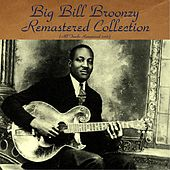 Big Bill Broonzy Remastered Collection (All Tracks Remastered 2016) by Big Bill Broonzy