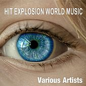 Hit Explosion World Music by Various Artists