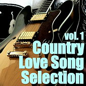 Country Love Song Selection, vol. 1 by Various Artists