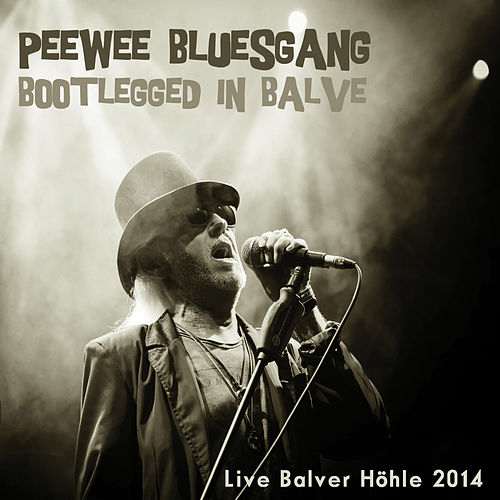 Bootlegged In Balve by Pee Wee Bluesgang