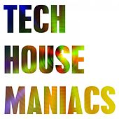 Tech House Maniacs by Various Artists