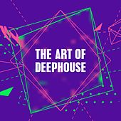 The Art of Deephouse by Various Artists