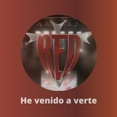 He Venido a Verte by Red